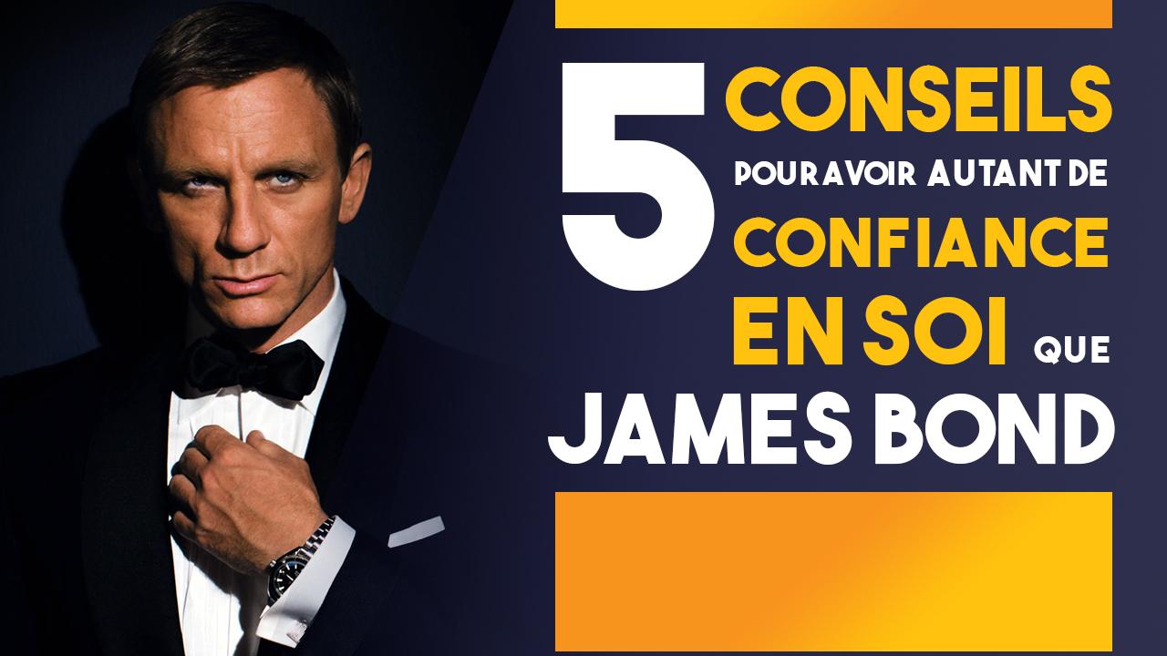 Comment avoir autant de confiance en soi que James Bond ?