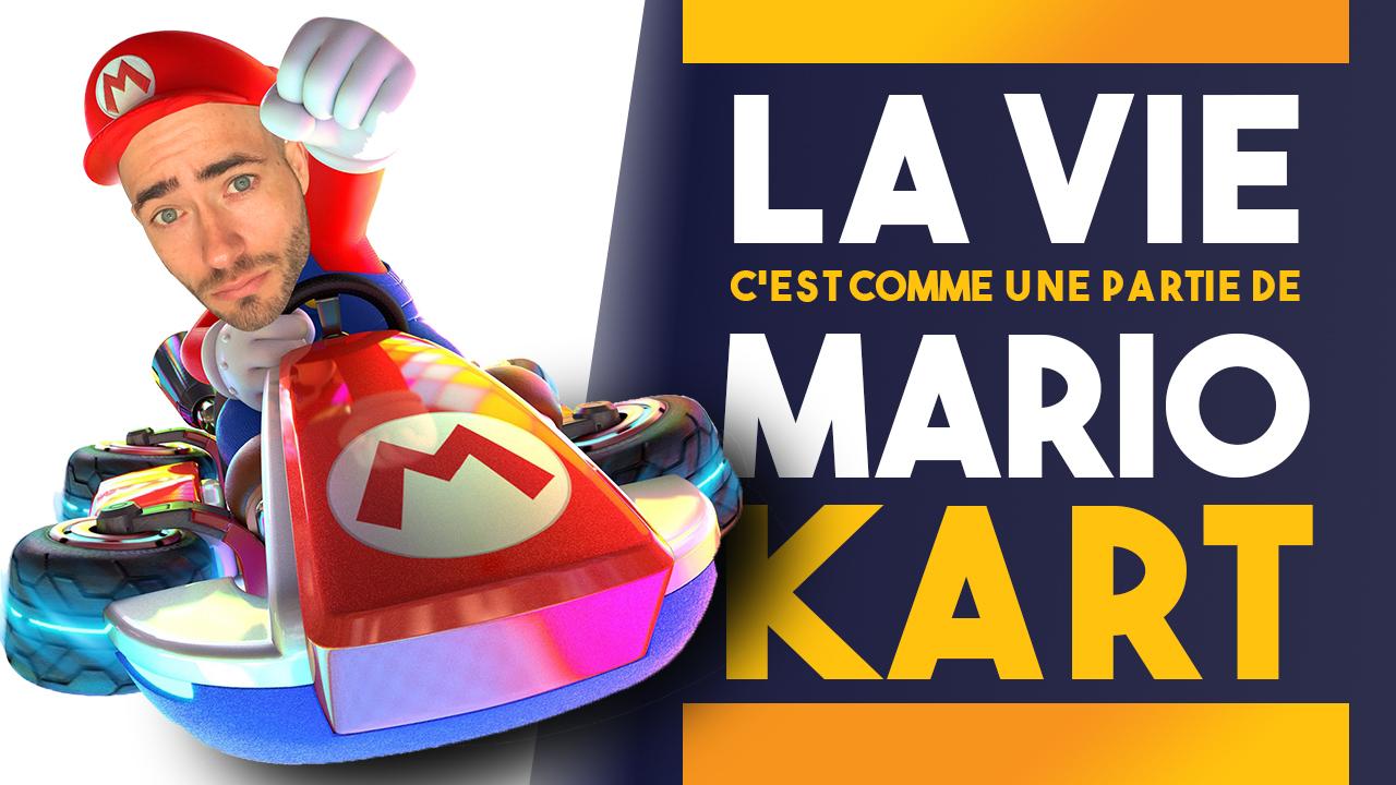 La vie, c'est comme une partie de Mario Kart