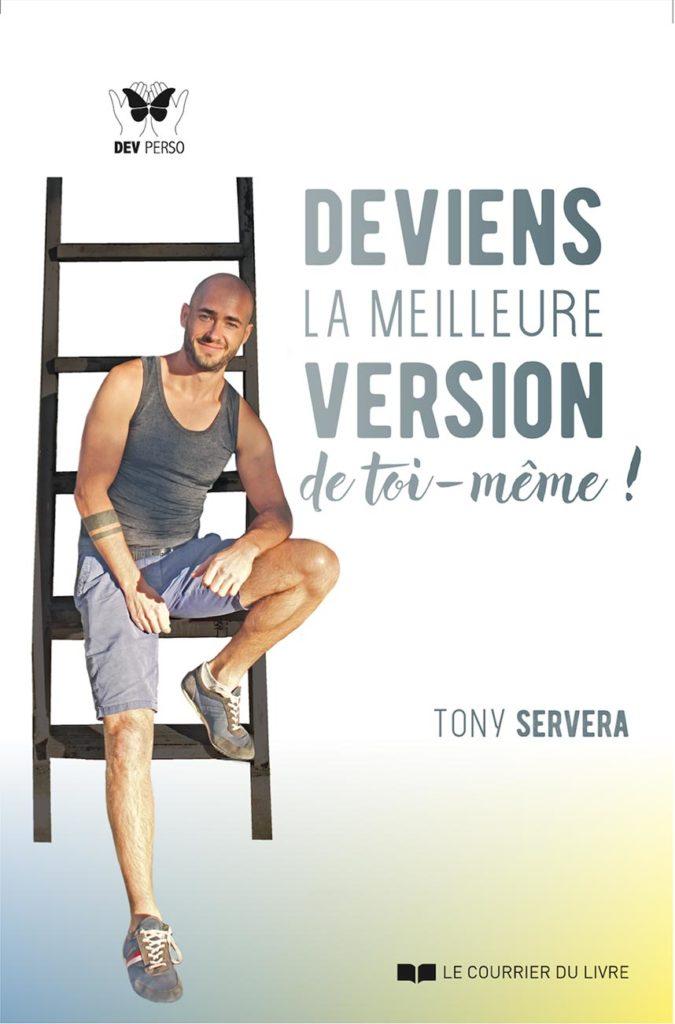 Deviens la meilleure version de toi-même - Tony Servera