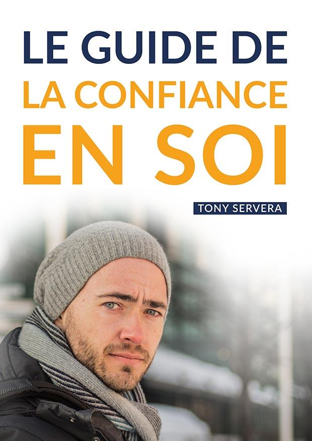 Le guide de la confiance en soit - Tony Servera