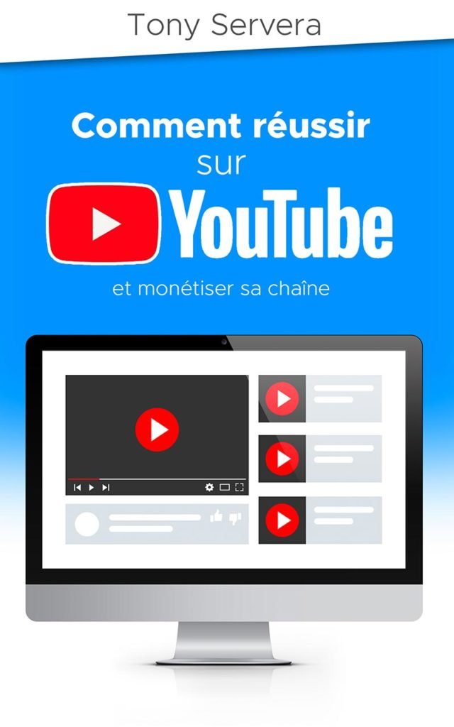 Reussir sur Youtube - Tony Servera